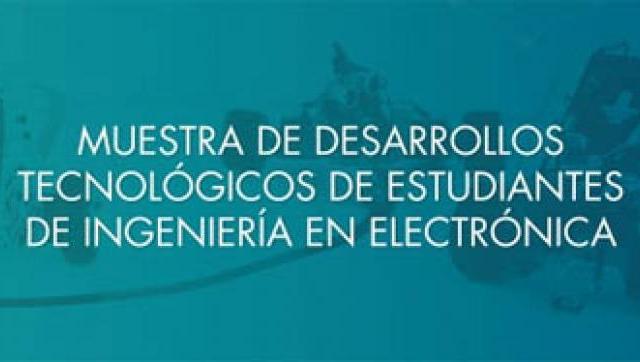 Desarrollos tecnológicos de estudiantes de Ingeniería en Electrónica de la UNM