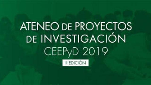 II Edición del Ateneo de Proyectos de Investigación CEEPyD 2019 en la UNM